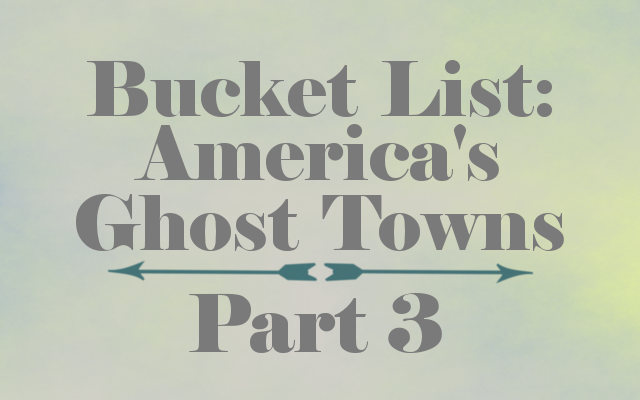 buckerlistghosttown3