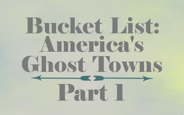 Bucketlistghosttown1