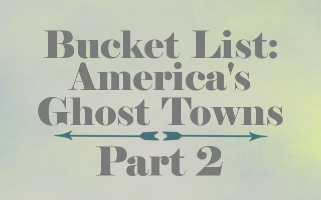 bucketlistghosttown2