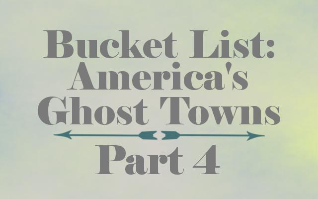 bucketlistghosttowns4